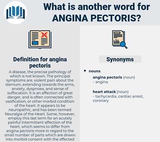 angina pectoris, synonym angina pectoris, another word for angina pectoris, words like angina pectoris, thesaurus angina pectoris