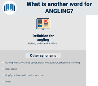 angling, synonym angling, another word for angling, words like angling, thesaurus angling