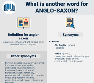 anglo-saxon, synonym anglo-saxon, another word for anglo-saxon, words like anglo-saxon, thesaurus anglo-saxon