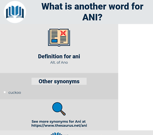 ani, synonym ani, another word for ani, words like ani, thesaurus ani