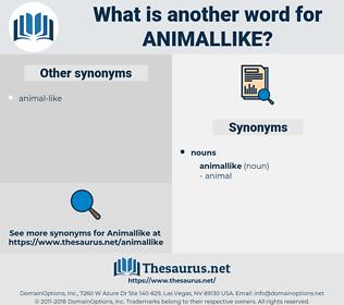 animallike, synonym animallike, another word for animallike, words like animallike, thesaurus animallike