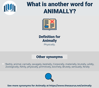Animally, synonym Animally, another word for Animally, words like Animally, thesaurus Animally