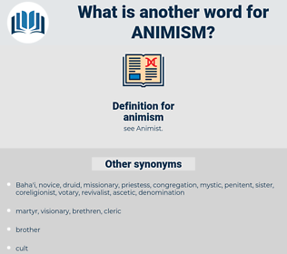 animism, synonym animism, another word for animism, words like animism, thesaurus animism