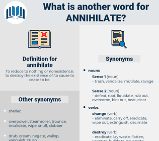 annihilate, synonym annihilate, another word for annihilate, words like annihilate, thesaurus annihilate