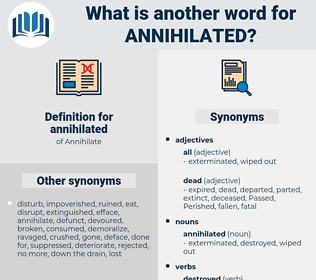 annihilated, synonym annihilated, another word for annihilated, words like annihilated, thesaurus annihilated