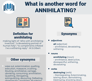 annihilating, synonym annihilating, another word for annihilating, words like annihilating, thesaurus annihilating