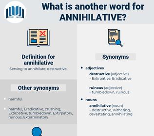 annihilative, synonym annihilative, another word for annihilative, words like annihilative, thesaurus annihilative