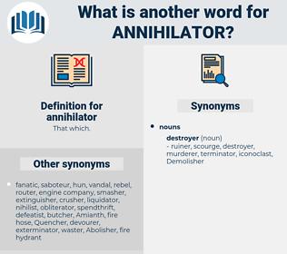 annihilator, synonym annihilator, another word for annihilator, words like annihilator, thesaurus annihilator