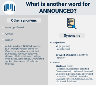 announced, synonym announced, another word for announced, words like announced, thesaurus announced