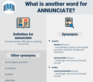 annunciate, synonym annunciate, another word for annunciate, words like annunciate, thesaurus annunciate
