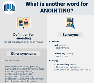 anointing, synonym anointing, another word for anointing, words like anointing, thesaurus anointing