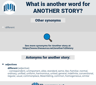 another story, synonym another story, another word for another story, words like another story, thesaurus another story