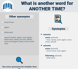 another time, synonym another time, another word for another time, words like another time, thesaurus another time