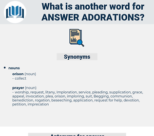 answer adorations, synonym answer adorations, another word for answer adorations, words like answer adorations, thesaurus answer adorations