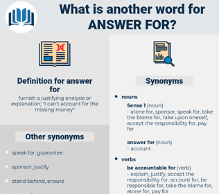 answer for, synonym answer for, another word for answer for, words like answer for, thesaurus answer for