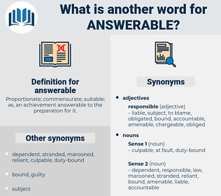answerable, synonym answerable, another word for answerable, words like answerable, thesaurus answerable
