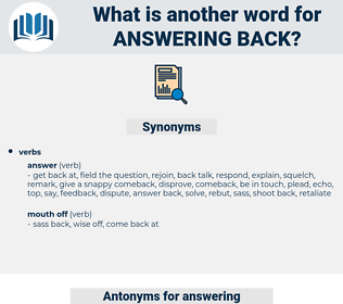 answering back, synonym answering back, another word for answering back, words like answering back, thesaurus answering back