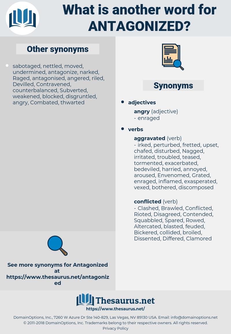 Antagonized, synonym Antagonized, another word for Antagonized, words like Antagonized, thesaurus Antagonized