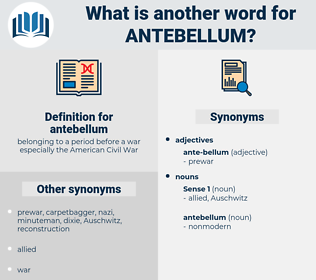 antebellum, synonym antebellum, another word for antebellum, words like antebellum, thesaurus antebellum