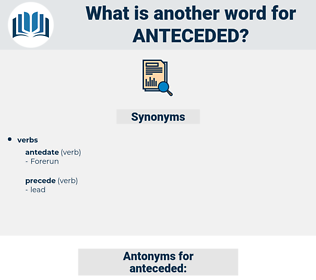 anteceded, synonym anteceded, another word for anteceded, words like anteceded, thesaurus anteceded