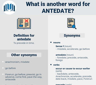 antedate, synonym antedate, another word for antedate, words like antedate, thesaurus antedate
