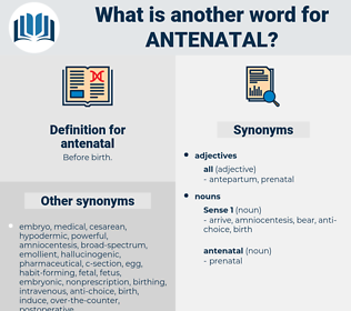 antenatal, synonym antenatal, another word for antenatal, words like antenatal, thesaurus antenatal