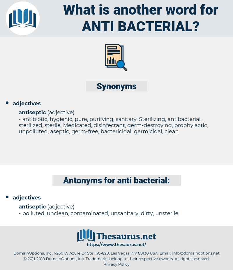 anti-bacterial, synonym anti-bacterial, another word for anti-bacterial, words like anti-bacterial, thesaurus anti-bacterial