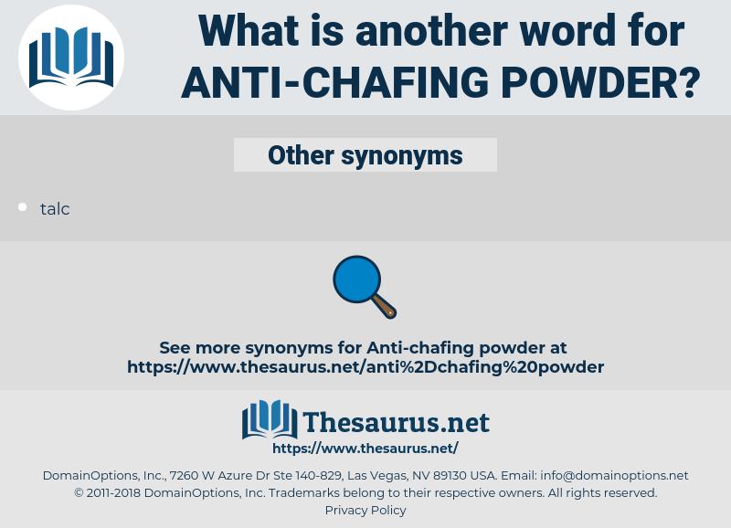 anti-chafing powder, synonym anti-chafing powder, another word for anti-chafing powder, words like anti-chafing powder, thesaurus anti-chafing powder