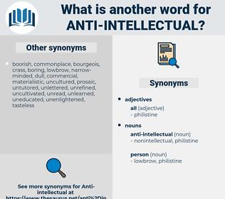 anti-intellectual, synonym anti-intellectual, another word for anti-intellectual, words like anti-intellectual, thesaurus anti-intellectual