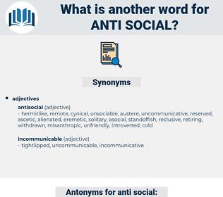anti social, synonym anti social, another word for anti social, words like anti social, thesaurus anti social
