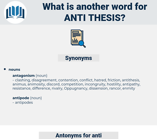 anti-thesis, synonym anti-thesis, another word for anti-thesis, words like anti-thesis, thesaurus anti-thesis