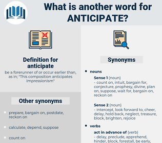 anticipate, synonym anticipate, another word for anticipate, words like anticipate, thesaurus anticipate