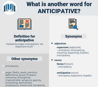 anticipative, synonym anticipative, another word for anticipative, words like anticipative, thesaurus anticipative