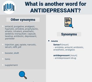 antidepressant, synonym antidepressant, another word for antidepressant, words like antidepressant, thesaurus antidepressant