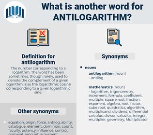 antilogarithm, synonym antilogarithm, another word for antilogarithm, words like antilogarithm, thesaurus antilogarithm