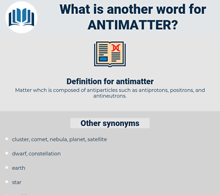 antimatter, synonym antimatter, another word for antimatter, words like antimatter, thesaurus antimatter