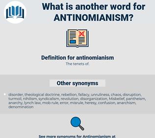 antinomianism, synonym antinomianism, another word for antinomianism, words like antinomianism, thesaurus antinomianism