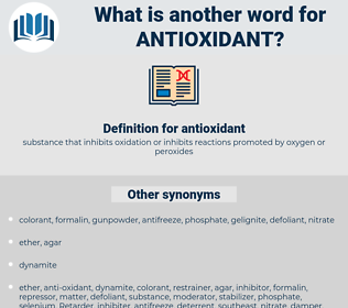 antioxidant, synonym antioxidant, another word for antioxidant, words like antioxidant, thesaurus antioxidant