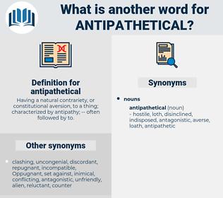 antipathetical, synonym antipathetical, another word for antipathetical, words like antipathetical, thesaurus antipathetical
