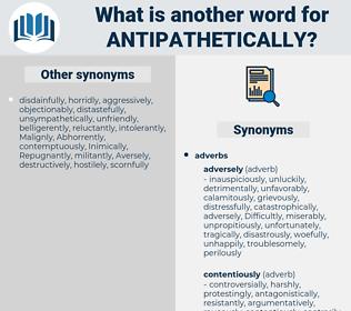antipathetically, synonym antipathetically, another word for antipathetically, words like antipathetically, thesaurus antipathetically