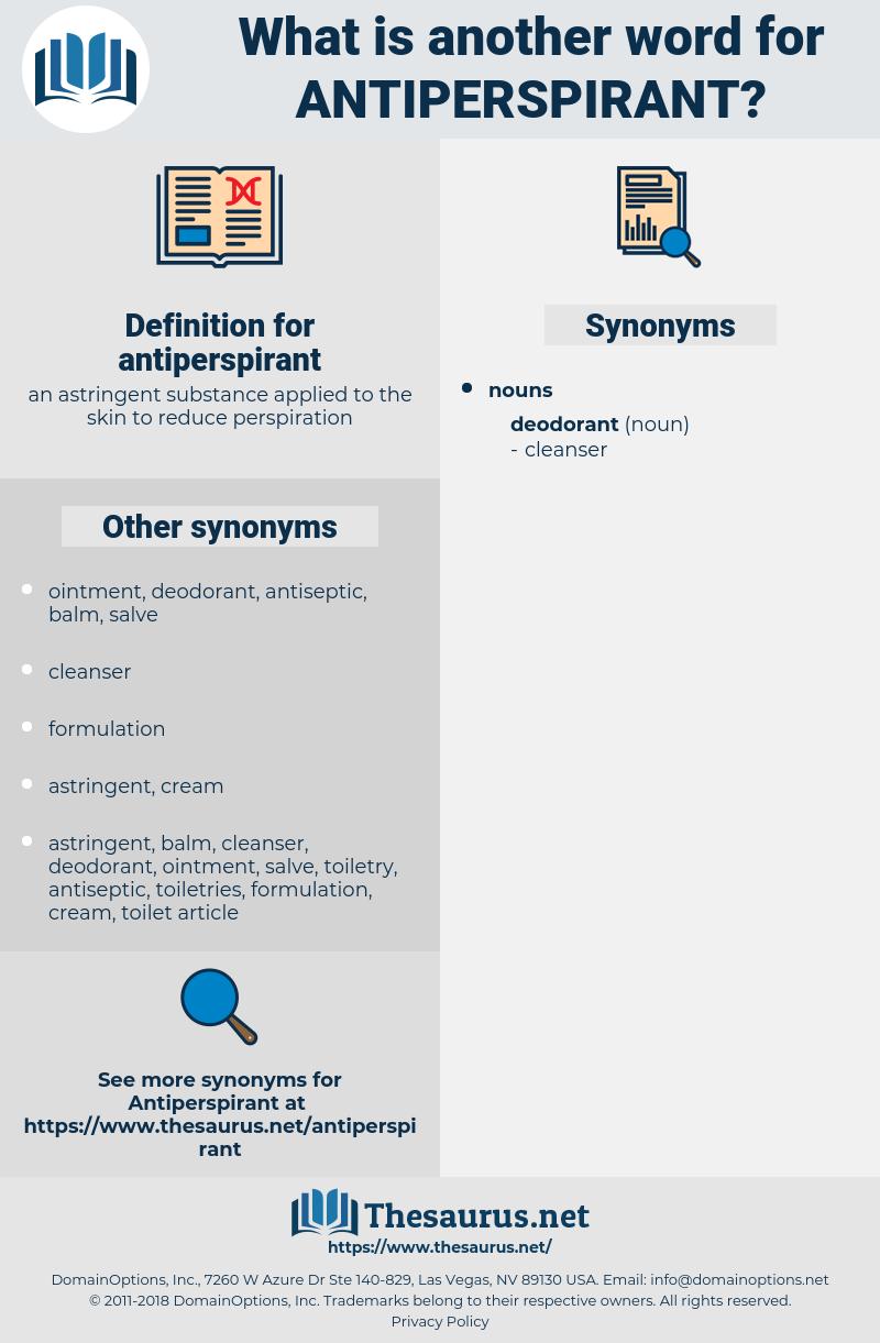 antiperspirant, synonym antiperspirant, another word for antiperspirant, words like antiperspirant, thesaurus antiperspirant