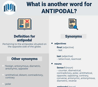 antipodal, synonym antipodal, another word for antipodal, words like antipodal, thesaurus antipodal