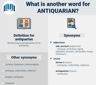 antiquarian, synonym antiquarian, another word for antiquarian, words like antiquarian, thesaurus antiquarian