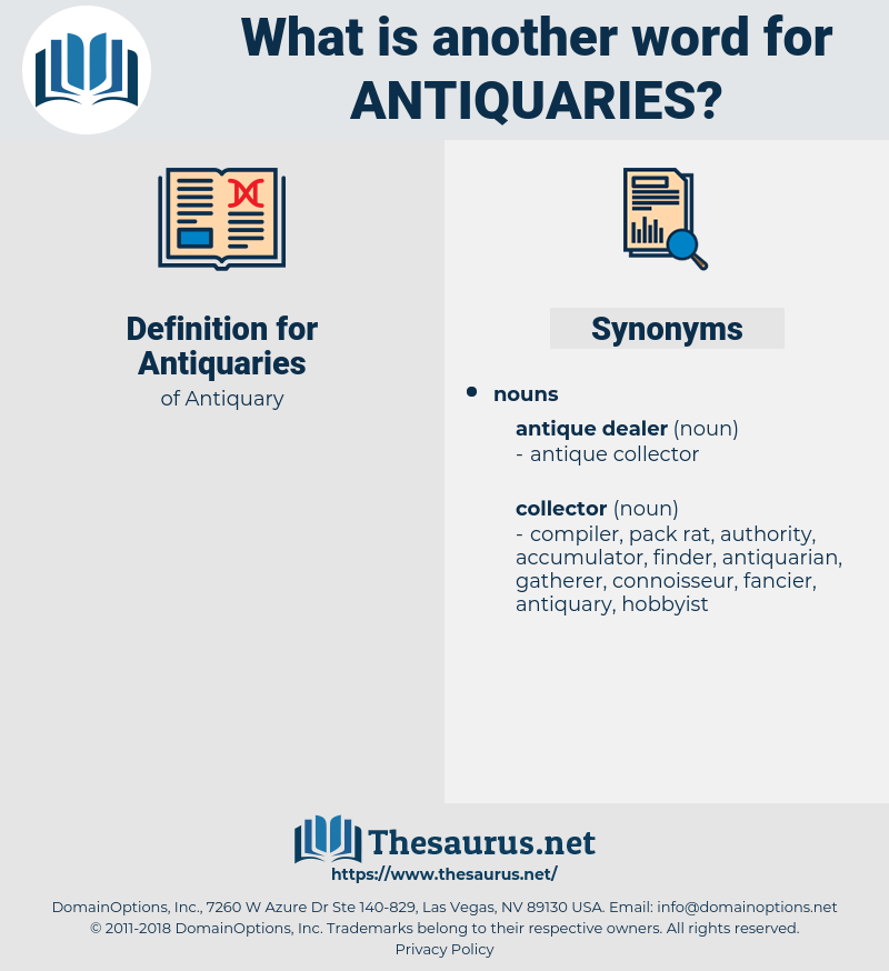 Antiquaries, synonym Antiquaries, another word for Antiquaries, words like Antiquaries, thesaurus Antiquaries