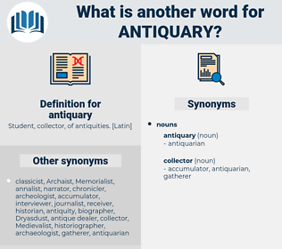 antiquary, synonym antiquary, another word for antiquary, words like antiquary, thesaurus antiquary