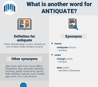 antiquate, synonym antiquate, another word for antiquate, words like antiquate, thesaurus antiquate