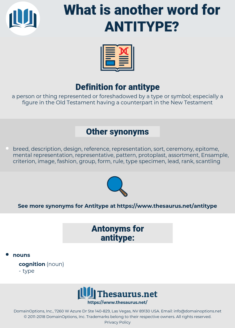 antitype, synonym antitype, another word for antitype, words like antitype, thesaurus antitype