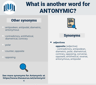 antonymic, synonym antonymic, another word for antonymic, words like antonymic, thesaurus antonymic
