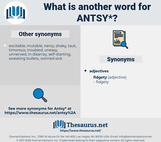 antsy, synonym antsy, another word for antsy, words like antsy, thesaurus antsy