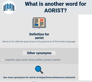 aorist, synonym aorist, another word for aorist, words like aorist, thesaurus aorist